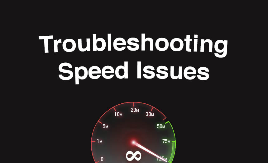 Troubleshooting Speed Issues